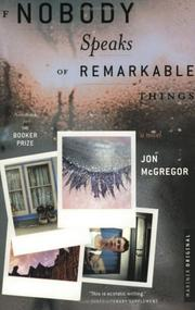 Cover of: If nobody speaks of remarkable things | Jon McGregor