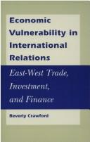 Cover of: Economic vulnerability in international relations | Beverly Crawford