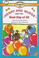 Cover of: Henry and Mudge and the best day of all: The fourteenth book of their adventures