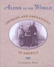 Cover of: Alone in the world: Orphans and Orphanages in America
