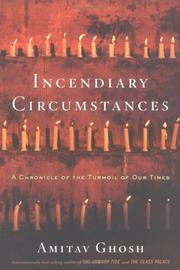 Cover of: Incendiary Circumstances: A Chronicle of the Turmoil of our Times