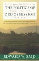 Cover of: The politics of dispossession: the struggle for Palestinian self-determination, 1969-1994