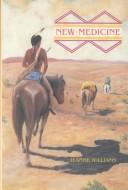 Cover of: New medicine | Williams, Jeanne