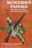Cover of: Dangerous passage: the Santa Fe Trail and the Mexican War