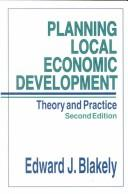 Planning local economic development by Edward James Blakely