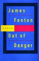 Cover of: Out of danger | James Fenton
