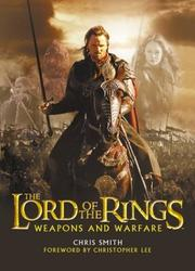 Cover of: The Lord of the Rings: Weapons and Warfare | Chris Smith