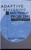 Cover of: Adaptive reasoning for real-world problems | Roy M. Turner
