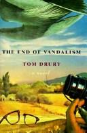 Cover of: The end of vandalism: A Novel