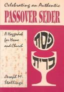 Celebrating an authentic Passover seder by Joseph Stallings