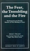Cover of: The fear, the trembling, and the fire