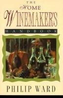 Cover of: The home winemaker's handbook