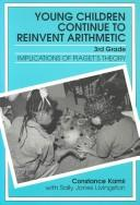Cover of: Young Children Continue to Reinvent Arithmetic - 3rd Grade (Early Childhood Education Series)