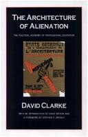 Cover of: The architecture of alienation | David Clarke