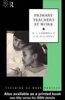 Cover of: Primary teachers at work | Campbell, R. J.