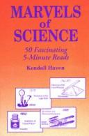Cover of: Marvels of science: 50 fascinating 5-minute reads
