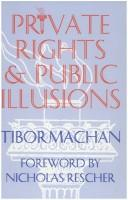 Cover of: Private rights and public illusions | Tibor R. Machan