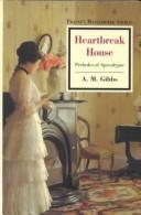 Cover of: Heartbreak house | A. M. Gibbs
