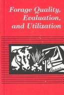 Cover of: Forage quality, evaluation, and utilization | National Conference on Forage Quality, Evaluation, and Utilization (1994 University of Nebraska)