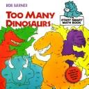 Cover of: Too many dinosaurs