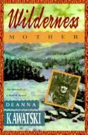 Wilderness Mother by Deanna Kawatski