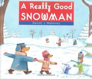 Cover of: A really good snowman | Mahoney, Daniel J.