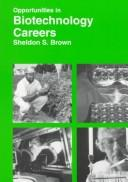 Opportunities in biotechnology careers by Sheldon S. Brown