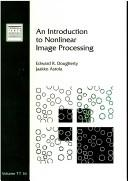 An introduction to nonlinear image processing by Edward R. Dougherty