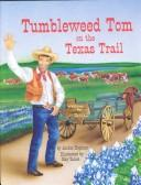 Cover of: Tumbleweed Tom on the Texas trail