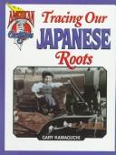 Cover of: Tracing our Chinese roots