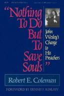 Cover of: Nothing to do but to save souls | Robert Emerson Coleman