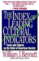 Cover of: The index of leading cultural indicators | William J. Bennett