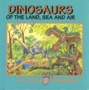 Cover of: Dinosaurs of the land, sea, and air