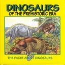 Cover of: Dinosaurs of the prehistoric era