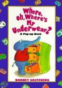 Cover of: Where, oh, where's my underwear?
