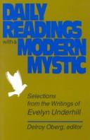 Cover of: Daily readings with a modern mystic: selections from the writings of Evelyn Underhill