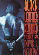Cover of: Black leather required | David J. Schow