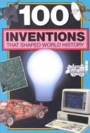 Cover of: 100 Inventions That Shaped World History