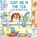 Cover of: Just me in the tub