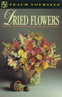 Cover of: Dried flowers | Judith Blacklock