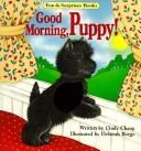 Cover of: Good morning, puppy!