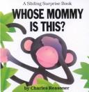 Cover of: Whose mommy is this?