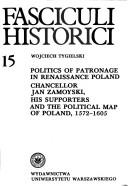 Cover of: Politics of patronage in renaissance Poland | Wojciech Tygielski