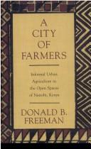 Cover of: city of farmers | Donald B. Freeman