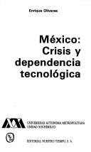 Cover of: México, crisis y dependencia tecnológica