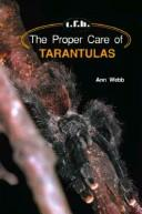 Cover of: The proper care of tarantulas