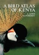 Cover of: A bird atlas of Kenya | Adrian Lewis