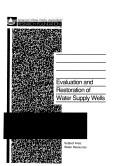 Cover of: Evaluation and restoration of water supply wells | Mary Ann Borch