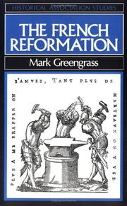 Cover of: The French Reformation (Historical Association Studies) | Mark Greengrass