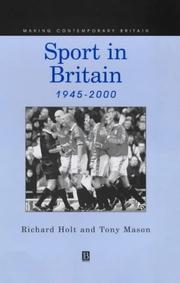Cover of: Sport in Britain, 1945-2000 / Richard Holt and Tony Mason